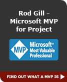 Rod Gill - Microsoft MVP for Project