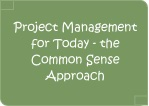 Project Management for today - the common sense approach